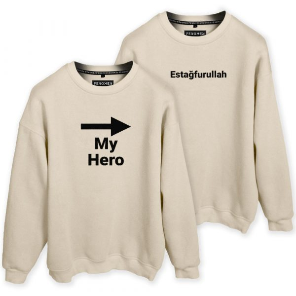 My Hero - Estağfurullah Baskılı Sevgili Sweatshirtleri